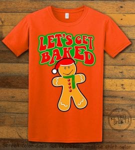 Let's Get Baked Graphic T-Shirt - orange shirt design