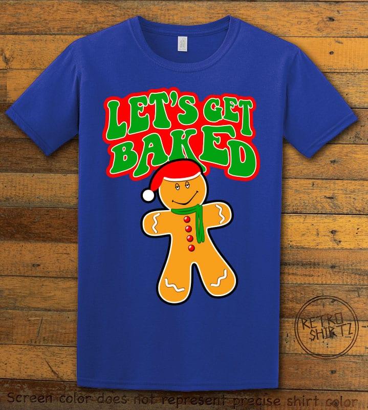 Let's Get Baked Graphic T-Shirt - royal shirt design
