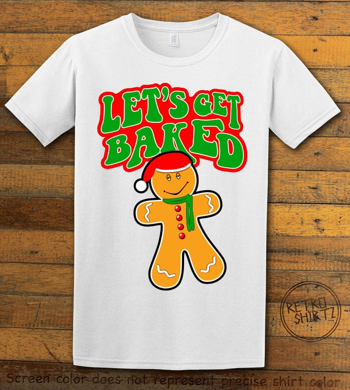 Let's Get Baked Graphic T-Shirt - white shirt design