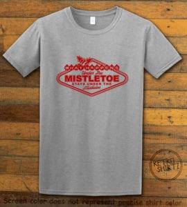 What Happens Under The Mistletoe Stays Under The Mistletoe Graphic T-Shirt - grey shirt design