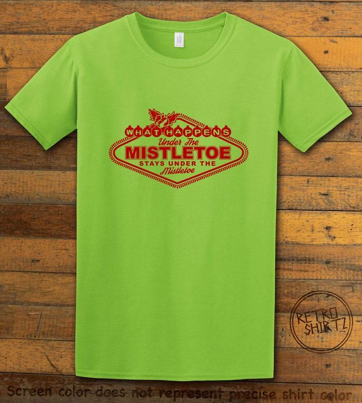 What Happens Under The Mistletoe Stays Under The Mistletoe Graphic T-Shirt - lime shirt design