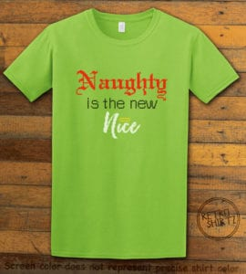 Naughty is the New Nice Graphic T-Shirt - lime shirt design