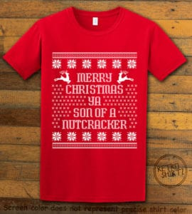 Son Of A Nutcracker! Graphic T-Shirt - red shirt design