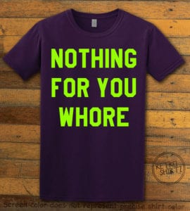 Nothing For You Whore Graphic T-Shirt - purple shirt design