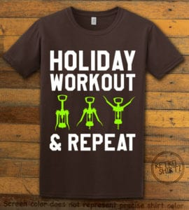 Holiday Workout & Repeat Graphic T-Shirt - brown shirt design