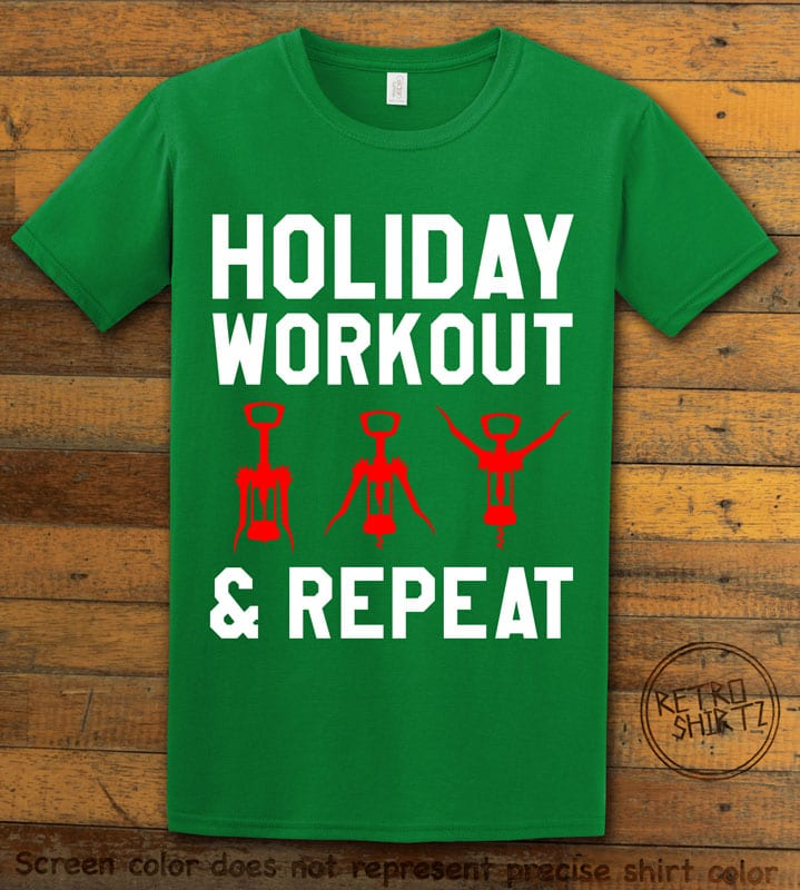 Holiday Workout & Repeat Graphic T-Shirt - green shirt design