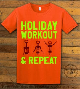 Holiday Workout & Repeat Graphic T-Shirt - orange shirt design