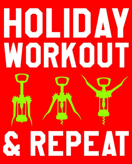 Holiday Workout & Repeat - Graphic T-Shirt - main vector design