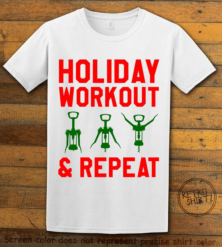 Holiday Workout & Repeat Graphic T-Shirt - white shirt design