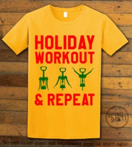 Holiday Workout & Repeat Graphic T-Shirt - yellow shirt design