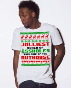 Jolliest Bunch Of Assholes This Side Of The Nuthouse Graphic T-Shirt - white shirt design on a model