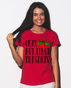 Okay, But First Presents Graphic T-Shirt - red shirt design on a model