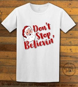 Don't Stop Believin' Graphic T-Shirt - white shirt design