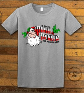 The Original Thigh Tickler For Naughty Girls Graphic T-Shirt - grey shirt design