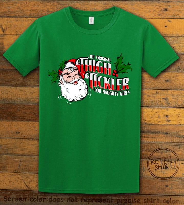 The Original Thigh Tickler For Naughty Girls Graphic T-Shirt - green shirt design