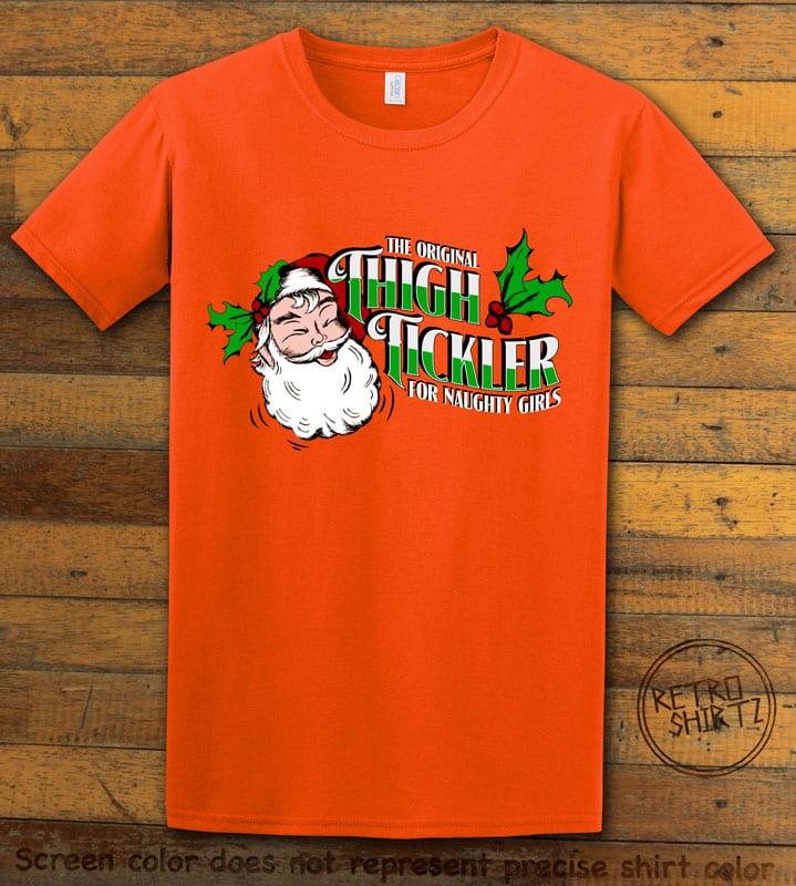 The Original Thigh Tickler For Naughty Girls Graphic T-Shirt - orange shirt design