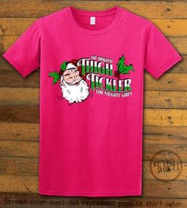 The Original Thigh Tickler For Naughty Girls Graphic T-Shirt - pink shirt design