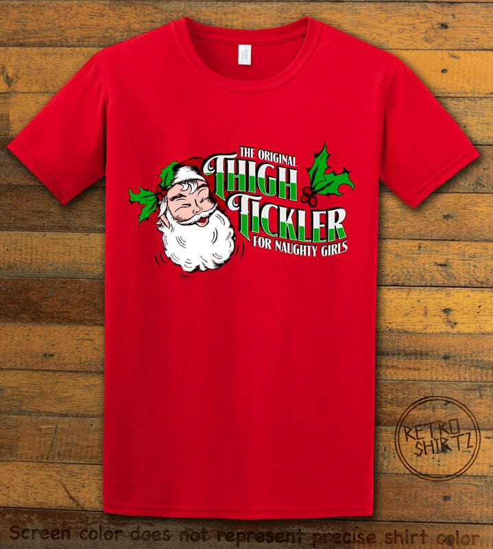 The Original Thigh Tickler For Naughty Girls Graphic T-Shirt - red shirt design
