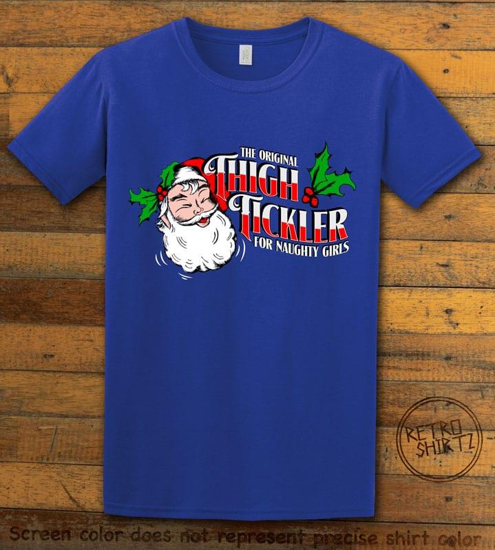 The Original Thigh Tickler For Naughty Girls Graphic T-Shirt - royal shirt design