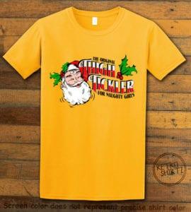 The Original Thigh Tickler For Naughty Girls Graphic T-Shirt - yellow shirt design
