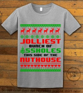 Jolliest Bunch Of Assholes This Side Of The Nuthouse Graphic T-Shirt - grey shirt design