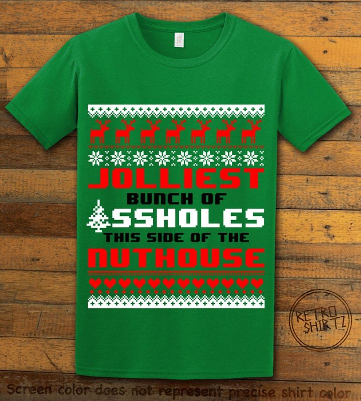 Jolliest Bunch Of Assholes This Side Of The Nuthouse Graphic T-Shirt - green shirt design
