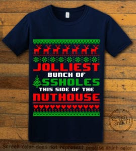 Jolliest Bunch Of Assholes This Side Of The Nuthouse Graphic T-Shirt - navy shirt design