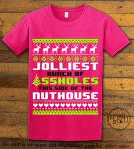 Jolliest Bunch Of Assholes This Side Of The Nuthouse Graphic T-Shirt - pink shirt design