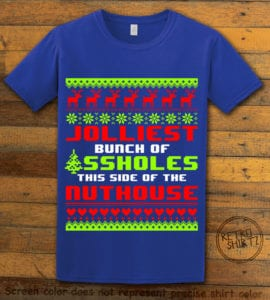Jolliest Bunch Of Assholes This Side Of The Nuthouse Graphic T-Shirt - royal shirt design