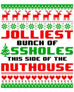 Jolliest Bunch Of Assholes This Side Of The Nuthouse Graphic T-Shirt main vector design