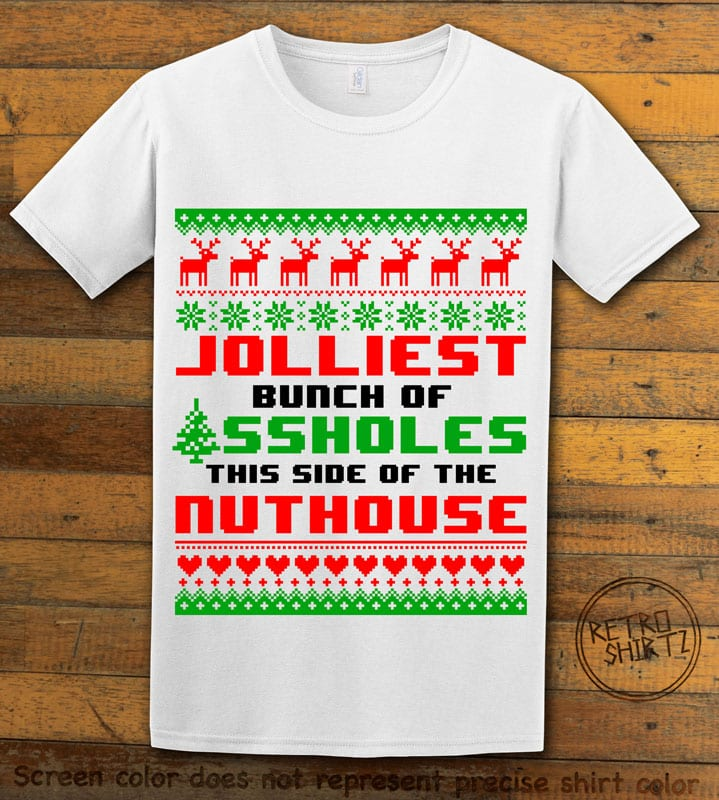 Jolliest Bunch Of Assholes This Side Of The Nuthouse Graphic T-Shirt - white shirt design