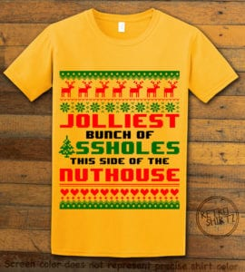 Jolliest Bunch Of Assholes This Side Of The Nuthouse Graphic T-Shirt - yellow shirt design