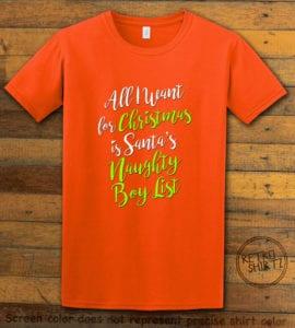 All I Want For Christmas Is Santa's Naughty Boy List Graphic T-Shirt - orange shirt design