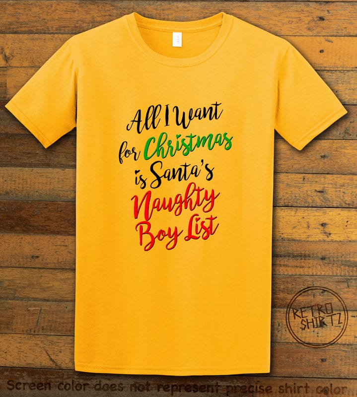 All I Want For Christmas Is Santa's Naughty Boy List Graphic T-Shirt - yellow shirt design