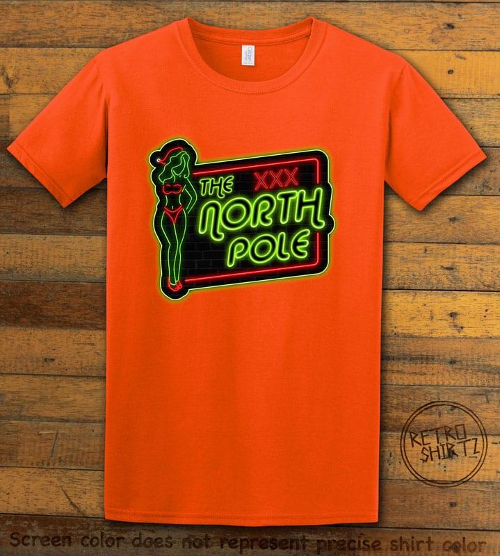 The North Pole Neon Sign Graphic T-Shirt - orange shirt design