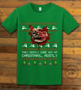 They Mostly Come Out At Christmas Graphic T-Shirt - green shirt design