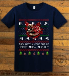 They Mostly Come Out At Christmas Graphic T-Shirt - navy shirt design