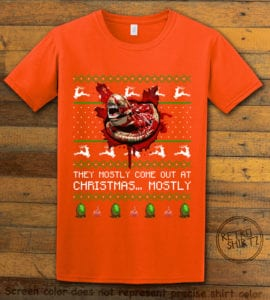 They Mostly Come Out At Christmas Graphic T-Shirt - orange shirt design