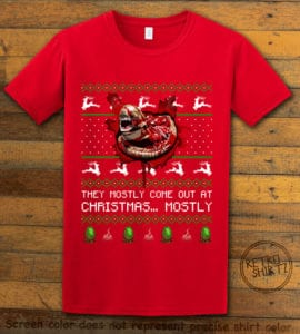 They Mostly Come Out At Christmas Graphic T-Shirt - red shirt design