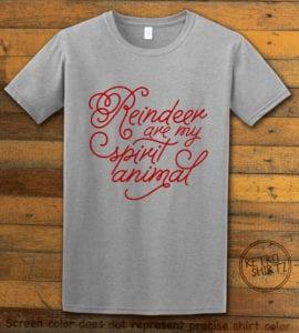 Reindeer Are My Spirit Animal Cursive Graphic T-Shirt- grey shirt design