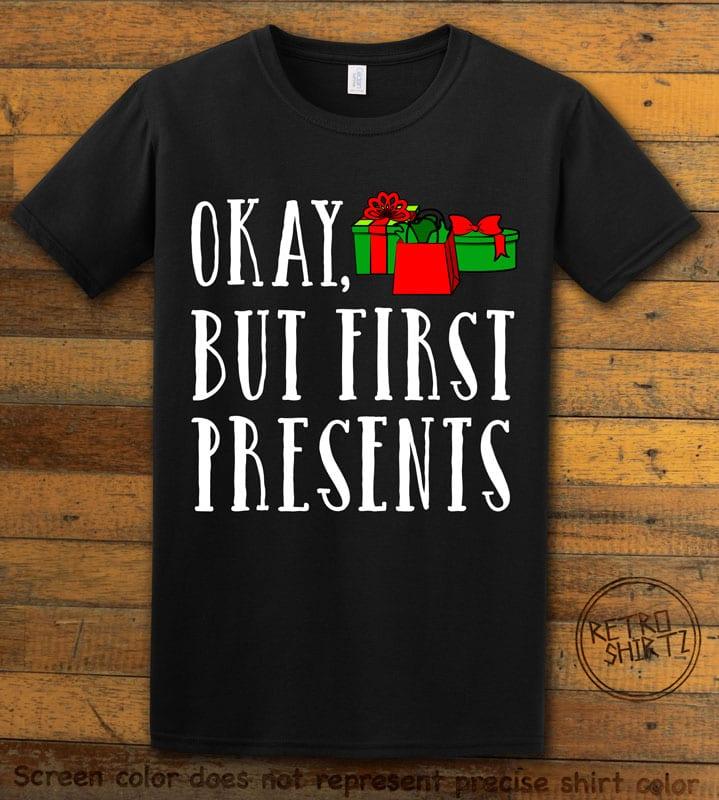 Okay, But First Presents Graphic T-Shirt - black shirt design