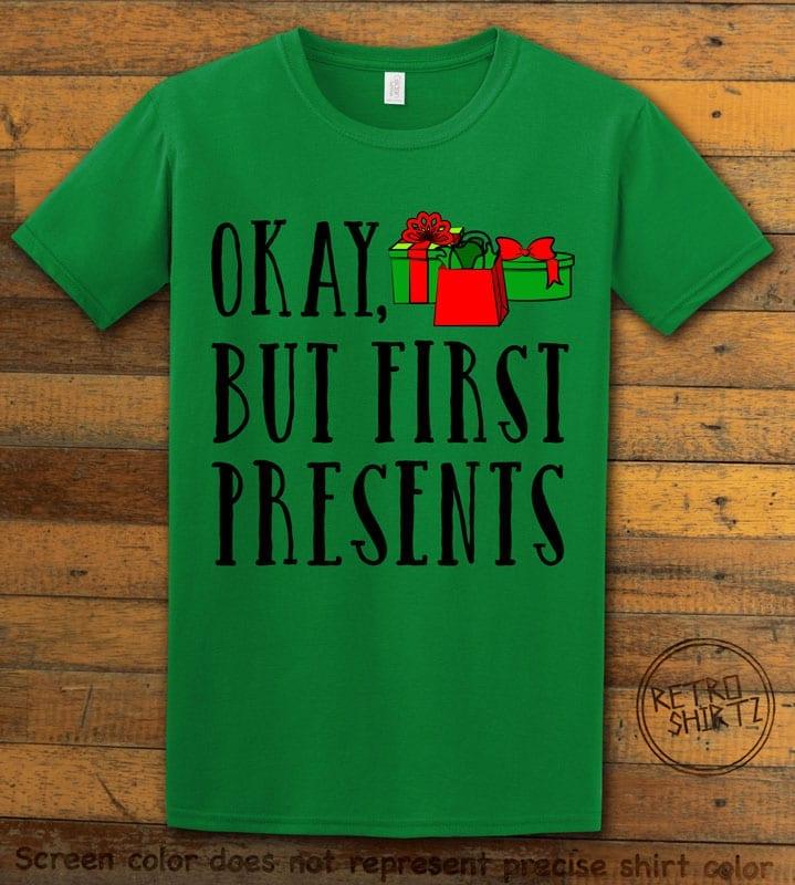 Okay, But First Presents Graphic T-Shirt - green shirt design
