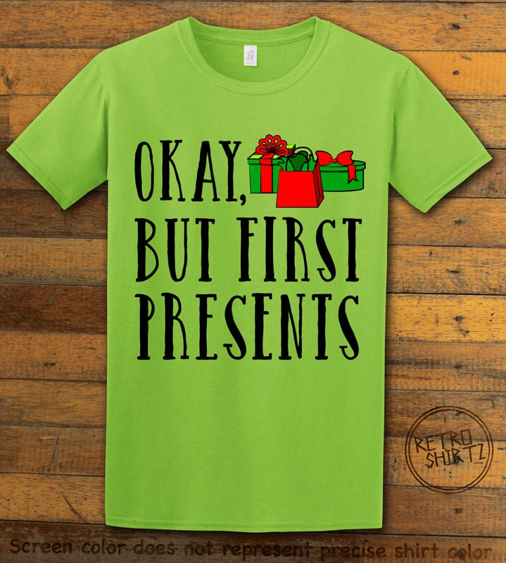 Okay, But First Presents Graphic T-Shirt - lime shirt design