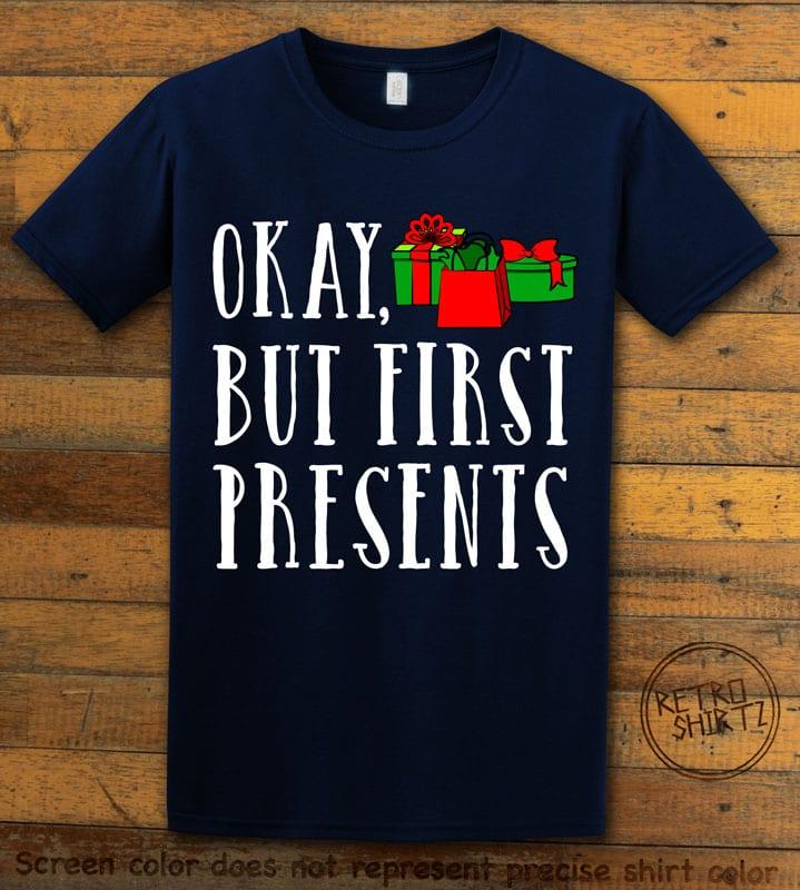 Okay, But First Presents Graphic T-Shirt - navy shirt design