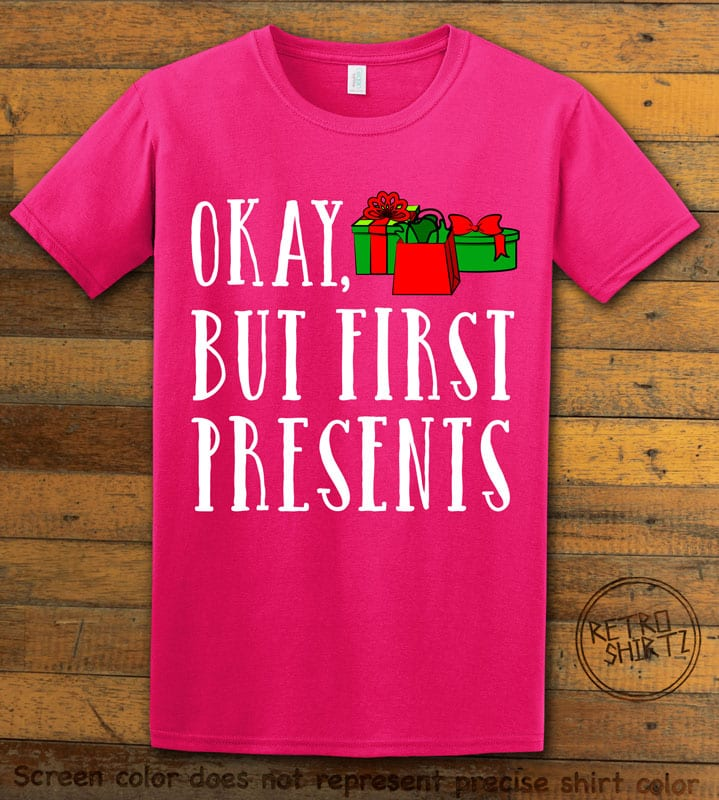 Okay, But First Presents Graphic T-Shirt - pink shirt design
