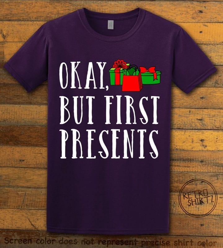 Okay, But First Presents Graphic T-Shirt - purple shirt design