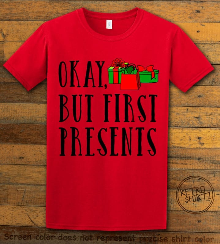 Okay, But First Presents Graphic T-Shirt - red shirt design