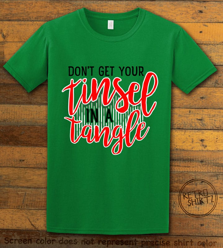 Don't Get Your Tinsel In A Tangle Graphic T-Shirt - green shirt design