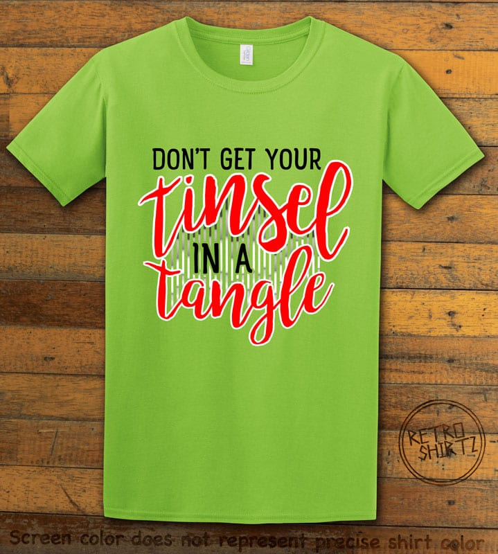 Don't Get Your Tinsel In A Tangle Graphic T-Shirt - lime shirt design