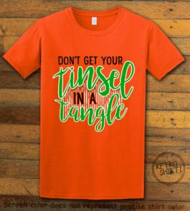 Don't Get Your Tinsel In A Tangle Graphic T-Shirt - orange shirt design